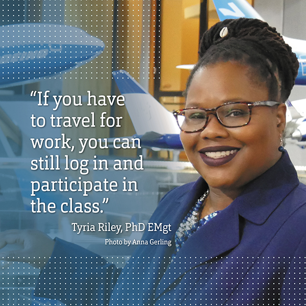 """If you have to travel for work, you can still log in and participate in the class."" Tyria Riley, PhD EMgt